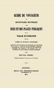 Couverture du Guide du voyageur ou dictionnaire historique des rues et des places publiques de la ville d'Avignon